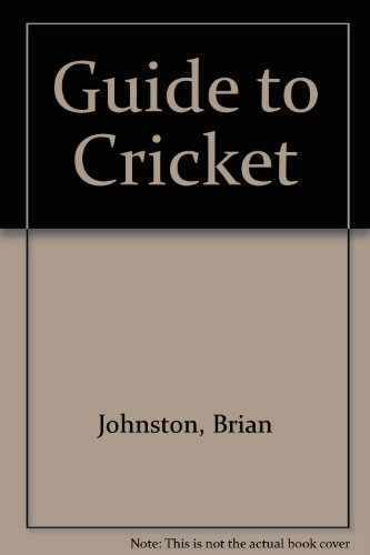 Guide to Cricket by Brian Johnston