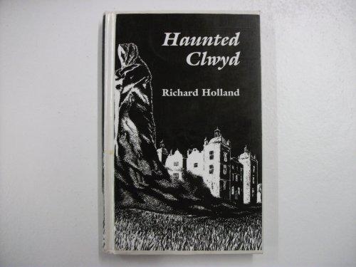 Haunted Clwyd by Richard Holland