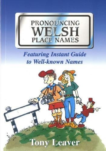 Pronouncing Welsh Place-names by Tony Leaver