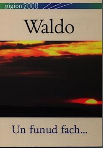Pigion 2000: Waldo - Un Funud Fach... By Tegwyn Jones