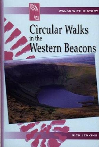 Walks with History Series: Circular Walks in the Western Beacons By Nick Jenkins