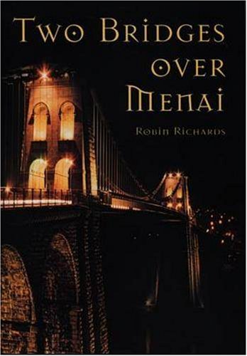Two Bridges over Menai By Robin Richards