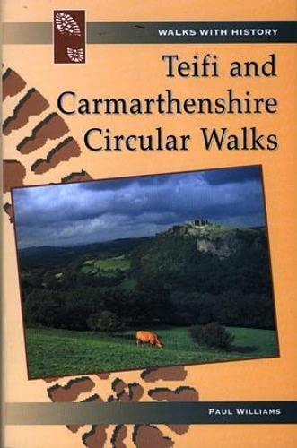 Teifi & Carmarthenshire Circular Walks By Paul Williams