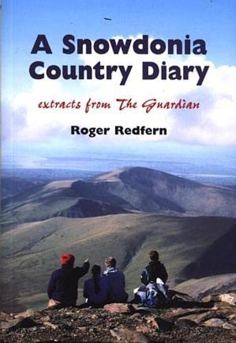 A Snowdonia Country Diary: Extracts from The Guardian by Roger A. Redfern