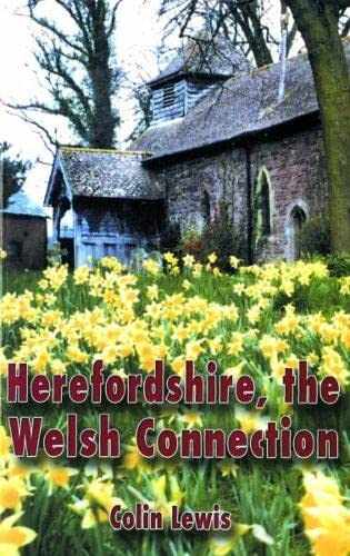 Herefordshire, The Welsh Connection By Colin Lewis