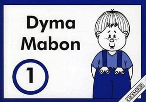 Cyfres Mabon:1. Dyma Mabon By Anne Brooke