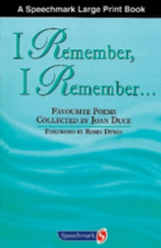 I Remember, I Remember: Favourite Poems Collected By Joan Duce Vols 1 & 2: v. 1&2 by Joan Duce
