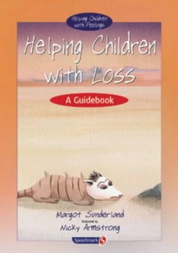 Helping Children with Loss By Margot Sunderland