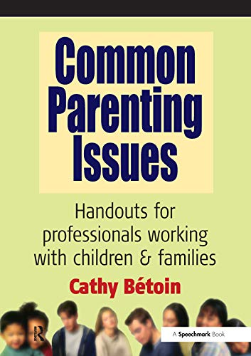 Common Parenting Issues By Cathy Betoin