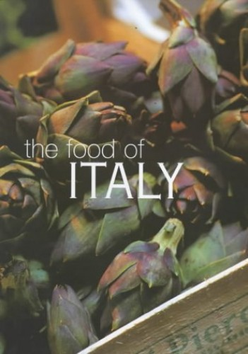 The Food of Italy By Jo Glynn