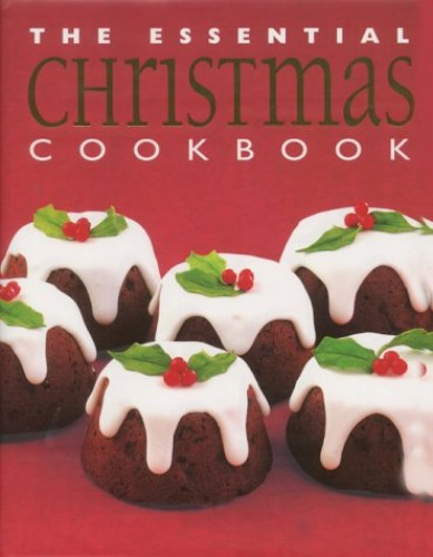 The Essential Christmas Cookbook by