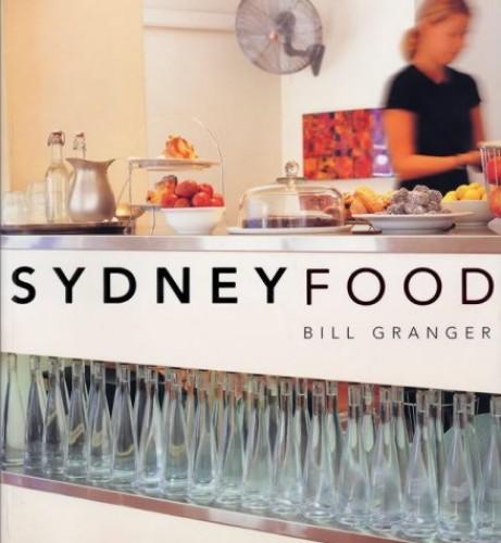 Bill'S Sydney Food By Bill Granger