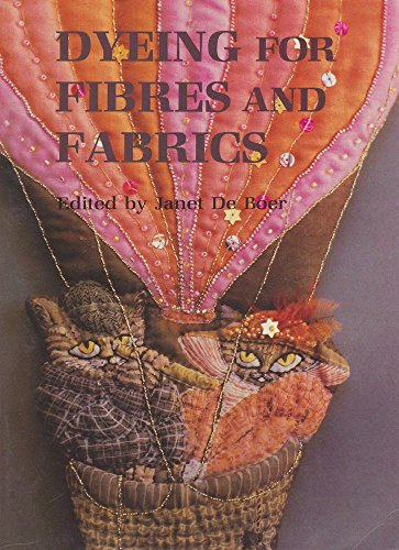 Dyeing for Fibres and Fabrics by Boer, Janet De 0864171234 The Cheap Fast Free