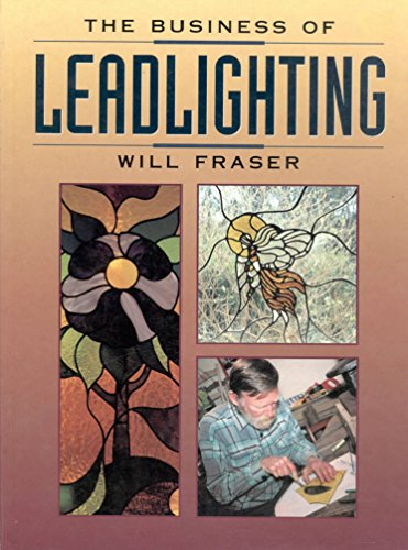 The Business of Leadlighting By Will Frazer