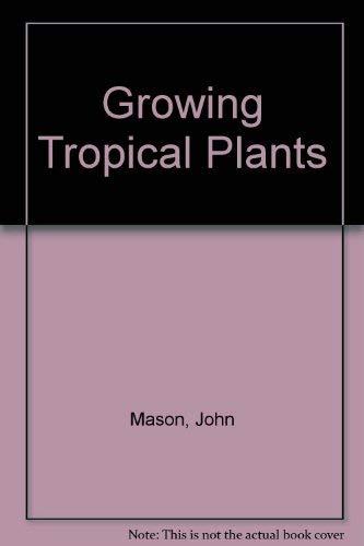 Growing Tropical Plants By John Mason