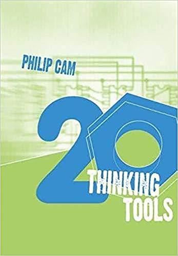 Twenty Thinking Tools By Philip Cam