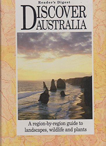 Reader's Digest Discover Australia: a Region-by-Region Guide to Landscapes, Wildlife and Plants By Reader's Digest
