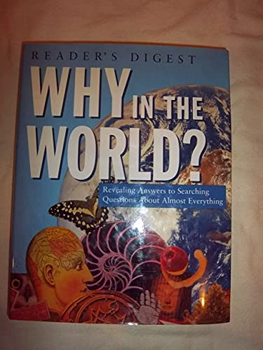 Why in the World? by Reader's Digest