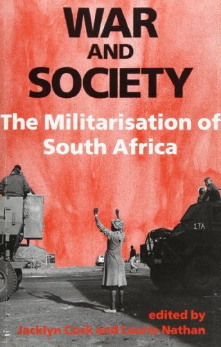 War and Society: the Militarisation of South Africa By Jacklyn Cock