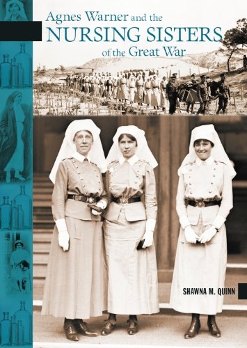 Agnes Warner and the Nursing Sisters of the Great War By Shawna M. Quinn