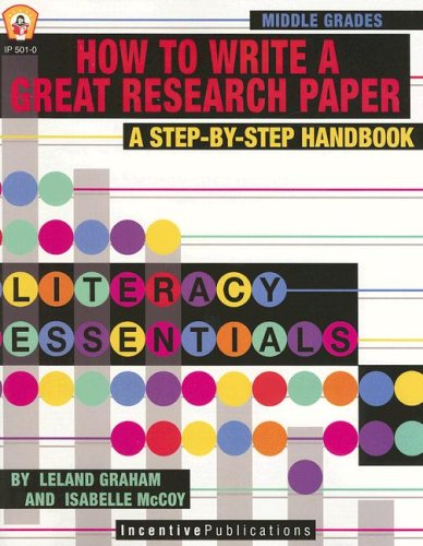 How to Write a Great Research Paper By Leland Graham