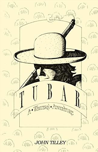 Tubar, A Western Adventure By John Tilley, PH.
