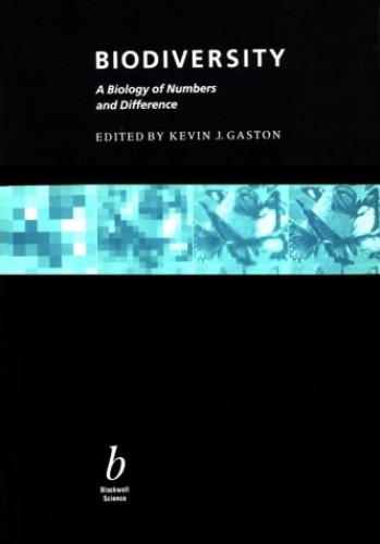 Biodiversity: A Biology of Numbers and Difference By Edited by Kevin J. Gaston