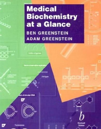 Medical Biochemistry at a Glance By Ben Greenstein