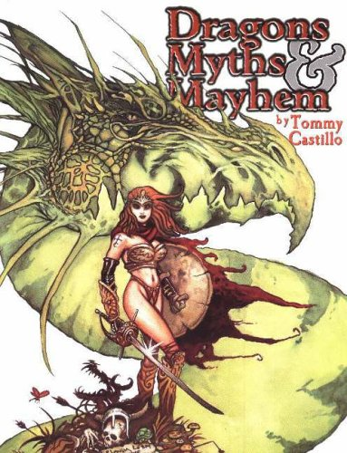 Dragons Myths and Mayhem By Tommy Castillo