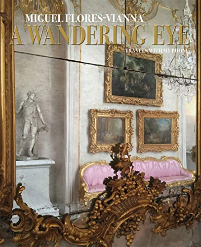 A Wandering Eye By Miguel Flores-Vianna