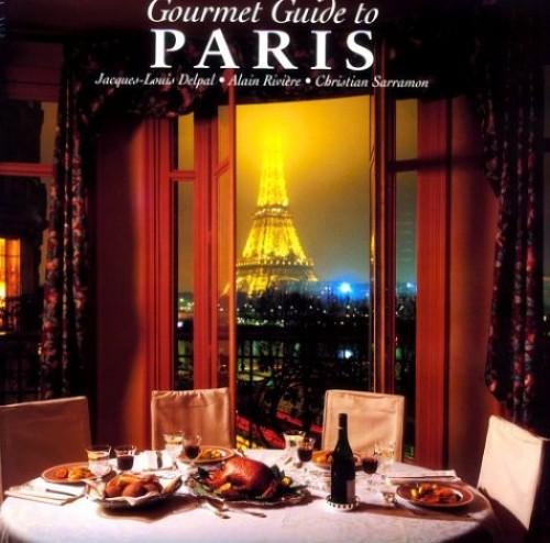 Gourmet Guide to Paris By Jacques-Louis Delpal