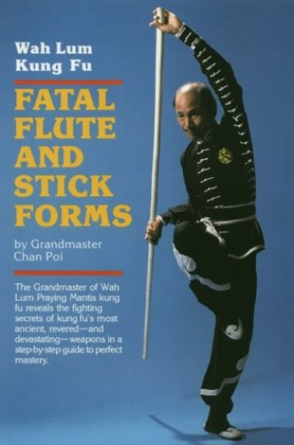 Fatal Flute and Stick Forms By Chan Poi