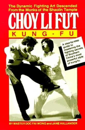 Choy Li Funt Kung-fu By Doc-Fai Wong