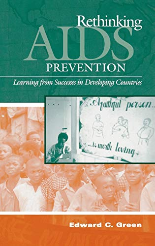 Rethinking AIDS Prevention By Edward C. Green