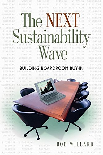 Next Sustainability Wave: Building Boardroom Buy-In (Conscientious Commerce) By Bob Willard