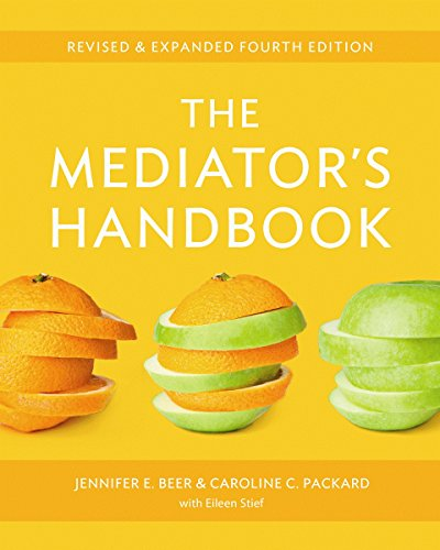 The Mediator's Handbook: Revised & Expanded fourth edition By Jennifer E. Beer