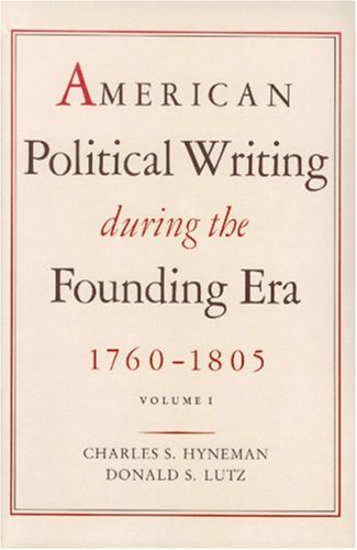 American Political Writing During the Founding Era 1760-1805 By Charles S. Hyneman
