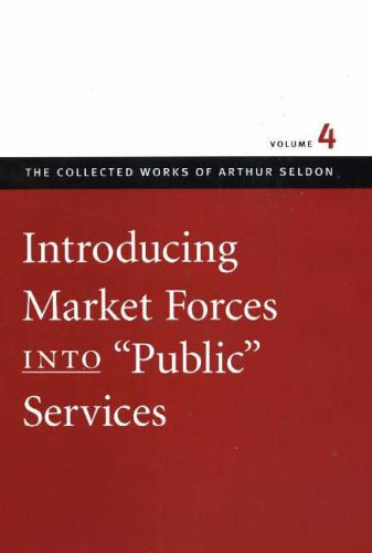 Introducing Market Forces into 'Public' Services By Colin Robinson