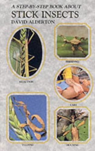 Step by Step Book About Stick Insects By David Alderton