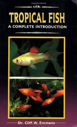 Complete Guide to Tropical Fish By C.W. Emmens