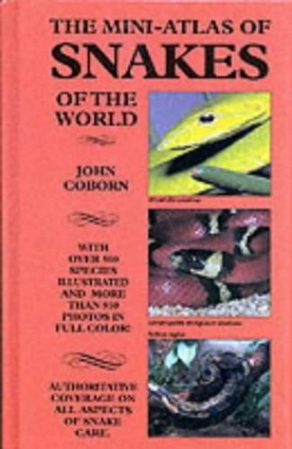 The Mini-atlas of Snakes of the World By John Coborn
