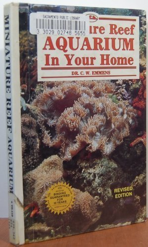 Miniature Reef Aquarium in Your Home By C.W. Emmens