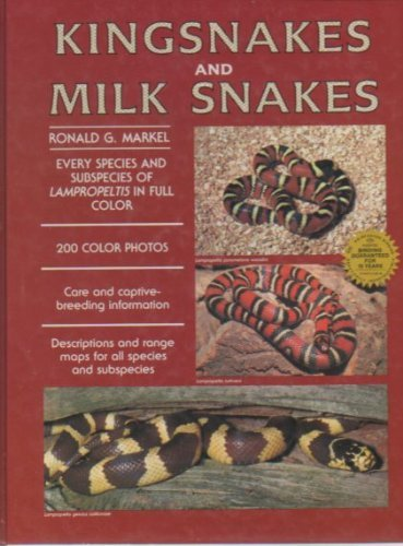 Kingsnakes And Milksnakes By Ronald G Markel Used