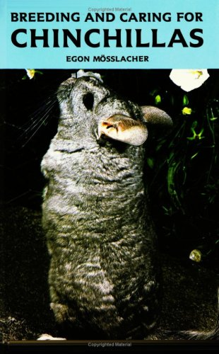 Breeding and Caring for Chinchillas By Egon Mosslacher