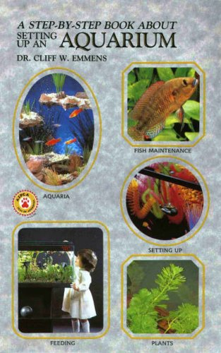 A Step by Step Book about Setting up an Aquarium By C.W. Emmens