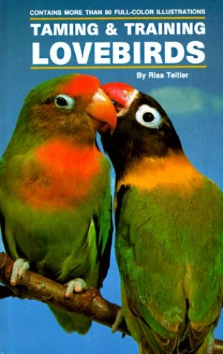Taming and Training Lovebirds by Teitler, Risa 0866229868 The Cheap Fast Free