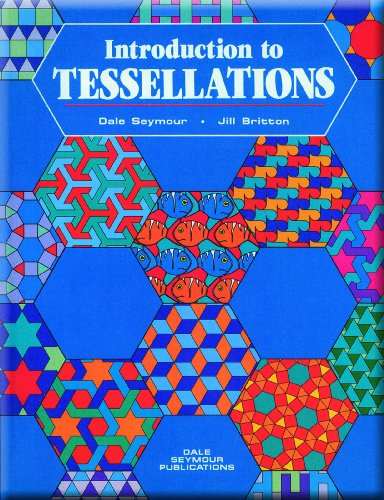 Introduction to Tessellations By Dale Seymour