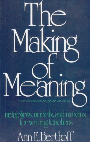 Making Of Meaning By Ann E. Berthoff