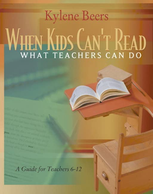 When Kids Can't Read-What Teachers Can Do By Kylene Beers