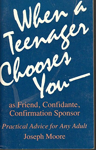 When a Teenager Chooses You By Joseph Moore